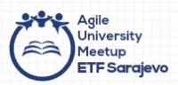 Meetup: ETF SARAJEVO AGILE UNIVERSITY